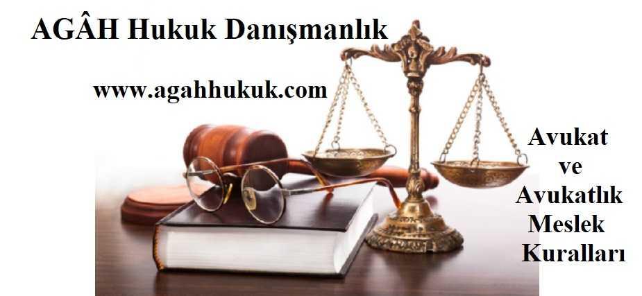 Avukat ve Avukatlık Meslek Kuralları