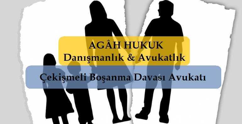 Çekişmeli Boşanma Davası Avukatı