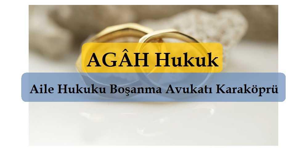 Aile Hukuku Boşanma Avukatı Karaköprü