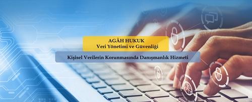 Kişisel Verilerin Korunmasında Danışmanlık Hizmeti | AGÂH Hukuk