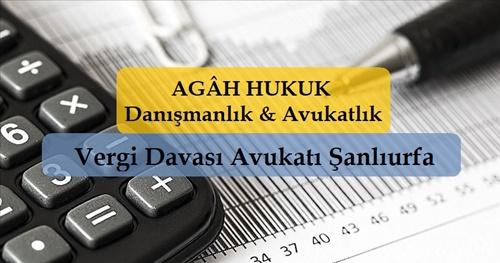 Vergi Davası Avukatı Şanlıurfa | AGÂH Hukuk | VERGİ HUKUKU